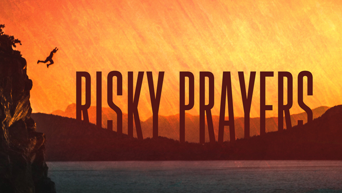 Risky Prayers